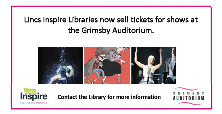 Lincs Inspire Libraries now sell Grimsby Auditorium Tickets