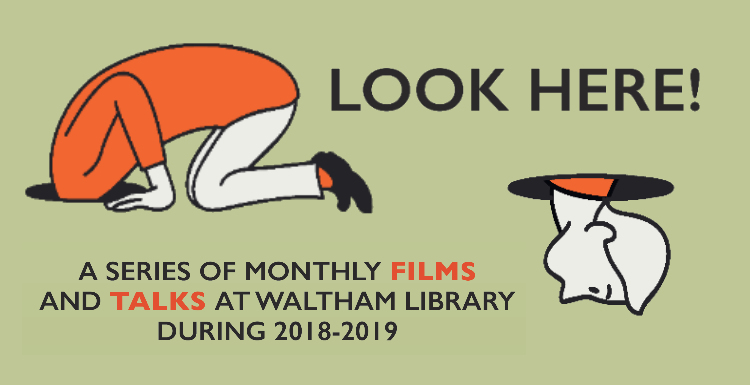 Monthly films and talks at Waltham Library